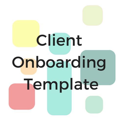 Daily processes are in place. Now you are ready to GROW! Don't recreate the wheel for each client. Automate & delegate with the Client Onboarding Template