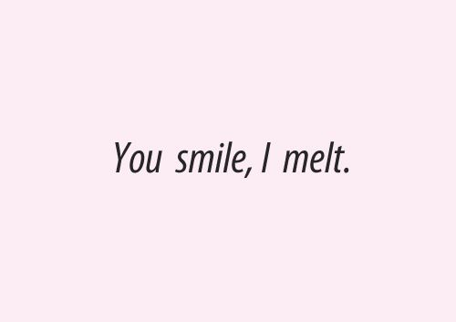 Your smile warms my heart in a way that i wana stare at you whole day..