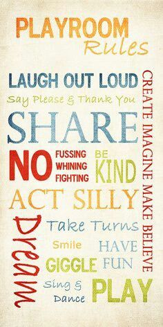 Playroom rules - I would m bake the typography a lot tighter, but this is a cute idea.