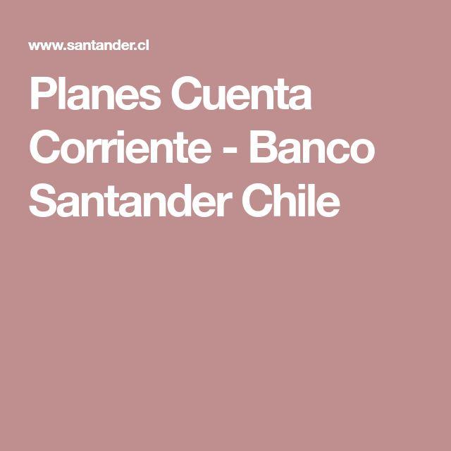 Planes Cuenta Corriente - Banco Santander Chile