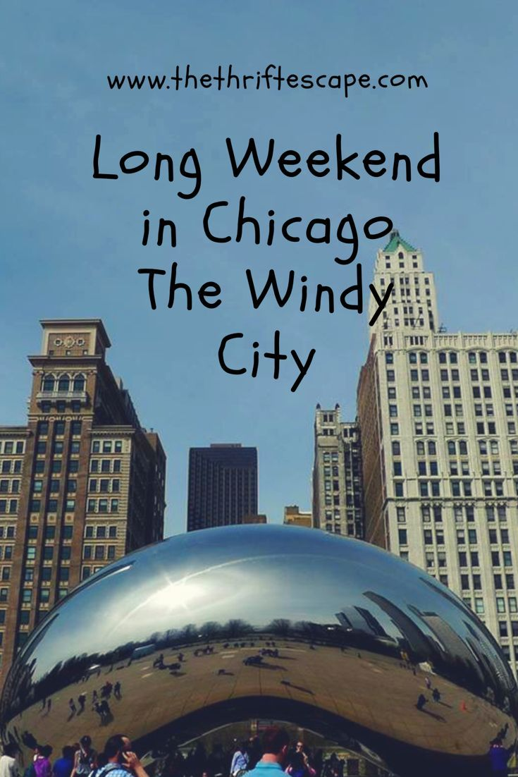 long weekend in chicago: the windy city - i | usa weekend trips