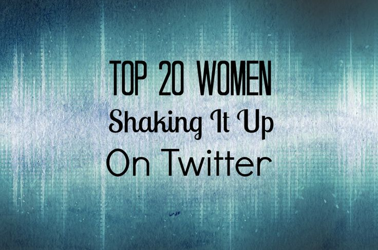 Top 20 Women, Shaking Things Up On Twitter. A great and diverse list of women to follow on twitter.