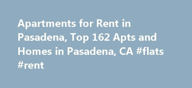 Apartments for Rent in Pasadena, Top 162 Apts and Homes in Pasadena, CA #flats #rent http://rental.nef2.com/apartments-for-rent-in-pasadena-top-162-apts-and-homes-in-pasadena-ca-flats-rent/  #search for apartments # Nearby Counties View More Apartments near Pasadena Need a new way to search for Pasadena, CA apartments and homes for rent near you? Why thumb through the classifieds and get limited options for rentals when you can search for apartment rentals online on realtor.com . Here, you…