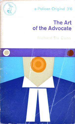 Richard Du Cann  The Art of the Advocate  Progetto grafico di Johan Sewell.  Collana Pelican Original.
