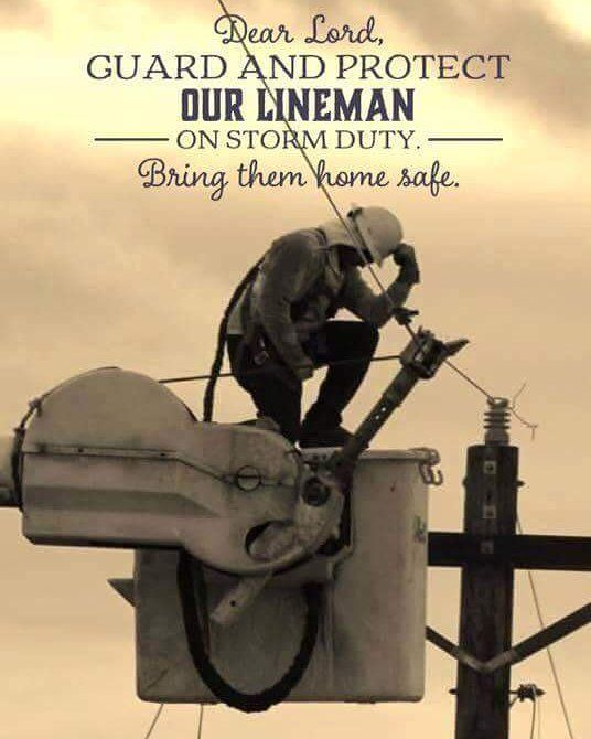 Dear Lord, Guard And Protect Our Lineman On Storm Duty Bring Them Home Safe #Amen
