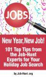 New Year, New Job! 101 Top Tips from Job-Hunt Experts for Your Holiday Job Search: How to Use the Holidays to Advance Your Job Search (NETab...