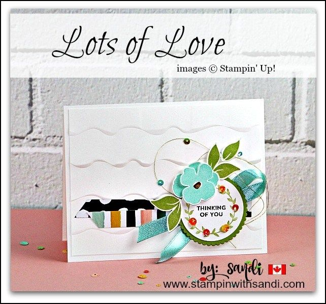 Lots of Love Stampin Up stamp set, card by Sandi @ stampinwithsandi.com