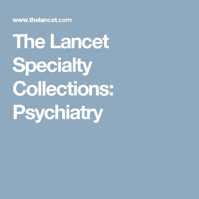 The Lancet Specialty Collections: Psychiatry
