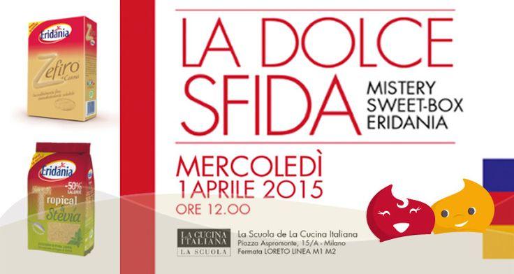 #EridaniaDay: il primo aprile alla Scuola de La Cucina Italiana - ChiacchiereDolci.it
