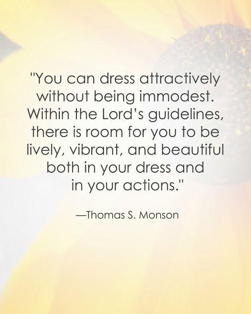 Thomas S. Monson LDS Quote #modesty #modestdress http://sprinklesonmyicecream.blogspot.com/