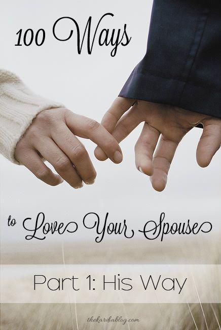 100 Ways to Love Your Husband | The Kardia Blog