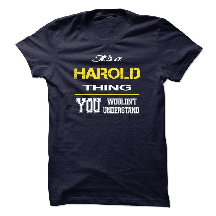 Special HAROLD You wouldnt Understand T Shirt, Hoodie, Sweatshirt