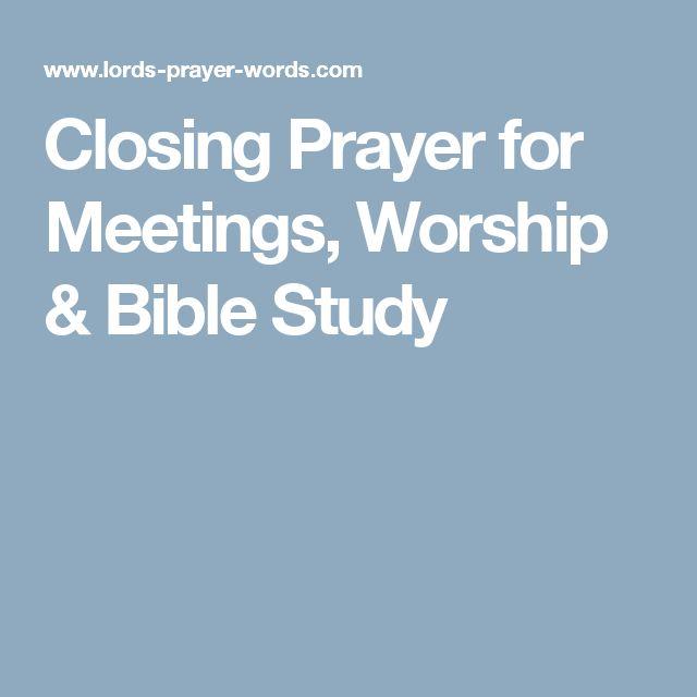 Closing Prayer for Meetings, Worship & Bible Study ...
