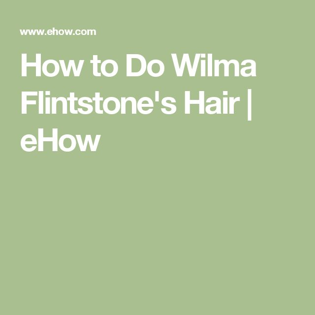 How to Do Wilma Flintstone's Hair | eHow