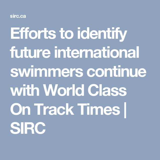 Efforts to identify future international swimmers continue with World Class On Track Times | SIRC
