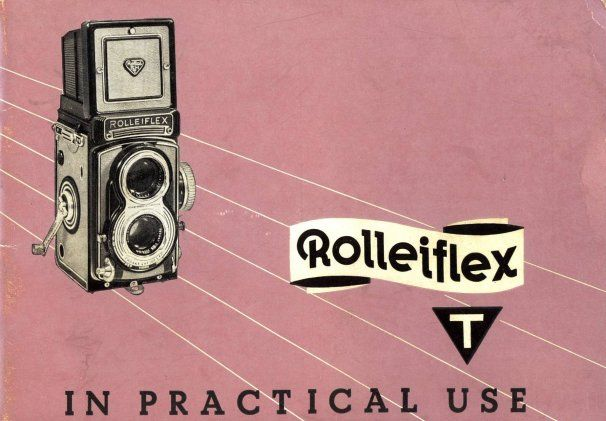 ROLLEIFLEX T CAMERA IN PRACTICAL USE INSTRUCTION MANUAL