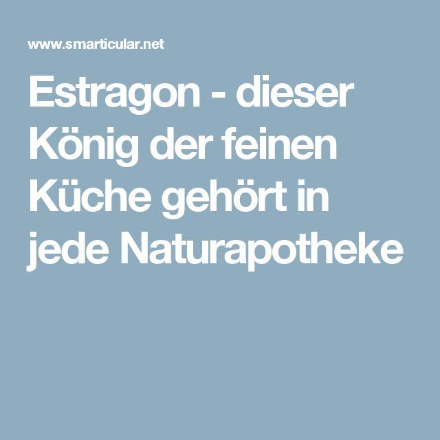 Estragon - dieser König der feinen Küche gehört in jede Naturapotheke