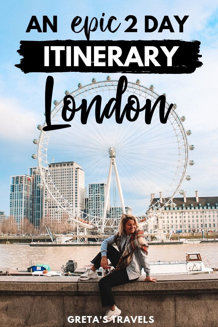 London 2 Day Itinerary: 25 Epic Things To Do In London In 2 Days