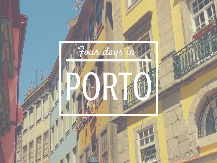 Four Days in Porto | Portugal