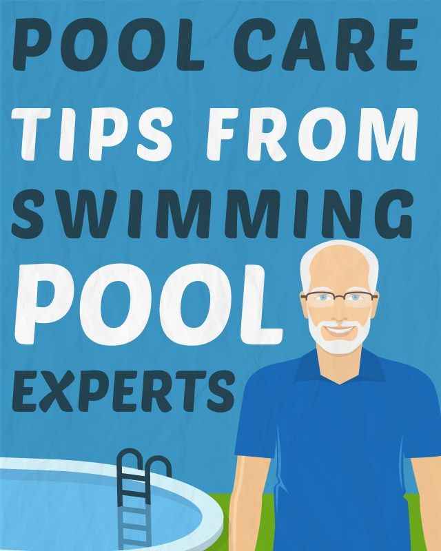 10 Pool Care Tips From Swimming Pool Experts | Swimming, To share and Over  the