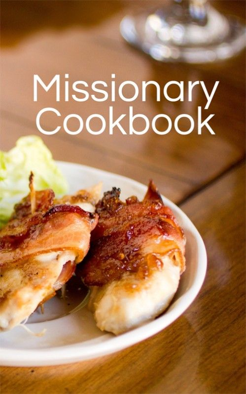 Missionary Cookbook by Moms Have Questions Too -- Just $9.50. Recipes are written for 2 servings plus they are super fast and easy.