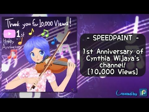 [SPEEDPAINT] 1st Anniversary of Cynthia Wijaya's channel! [10,000 Views] - YouTube