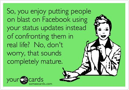 so true.. and pathetic.Attention Whores, Immature Ecard, Attention Whore Quotes, Maturity Quotes Funny, Quotes Immature People, Attention Whore Bitches, Pathetic Ecards, Immature People Quotes Funny, Funny Immature Quotes