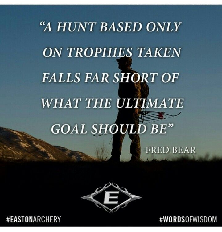 Bowhunting Quotes Images - Reverse Search