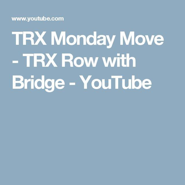 TRX Monday Move - TRX Row with Bridge - YouTube