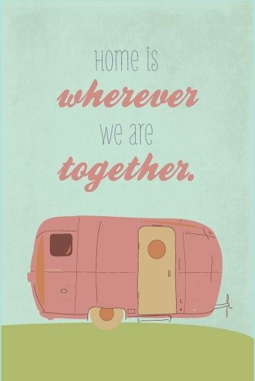Camping - Home is wherever we are together. #Quotes #camping Camptown-RV.com
