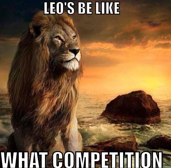 """Except I'm far from being competitive. The way I see it, competition is another way the ego becomes inflated. For most people, it's not about seeing what they're capable off, but being the best at what they """"do"""". I actually hate competition. So, if that's another Leo character trait...I dunno."""