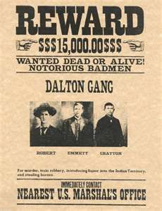 Dalton Gang Wanted Poster. We wondered if they were any relation, then we saw the photo and we knew for sure that they are. They have the Dalton ears that stick out.