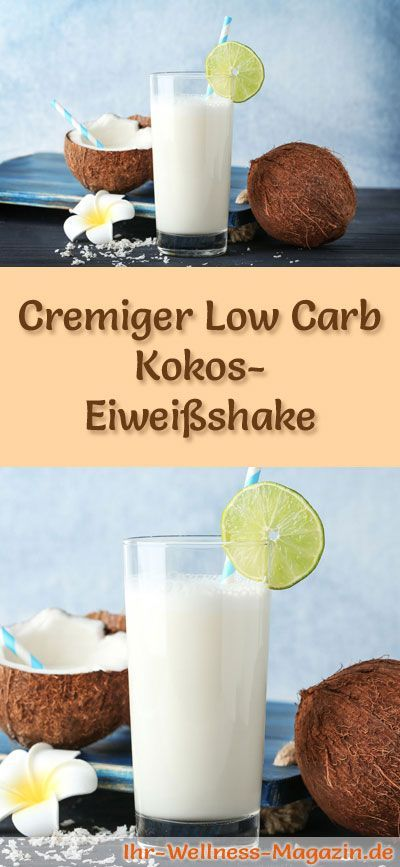 Kokos-Eiweißshake selber machen - ein gesundes Low-Carb-Diät-Rezept für Frühstücks-Smoothies und Proteinshakes zum Abnehmen - ohne Zusatz von Zucker, kalorienarm, gesund ... #eiweiß #eiweissshake #lowcarb #smoothie #abnehmen