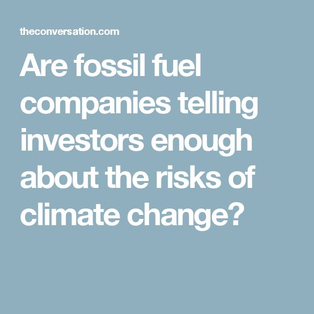 Are fossil fuel companies telling investors enough about the risks of climate change?