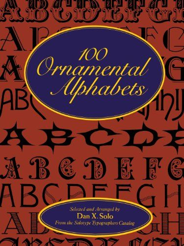 100 Ornamental Alphabets Lettering Calligraphy Typography By Dan X Solo