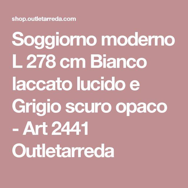 Soggiorno moderno L 278 cm Bianco laccato lucido e Grigio scuro opaco - Art 2441 Outletarreda