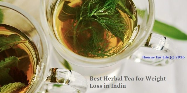 Best Herbal Tea for Weight Loss in India