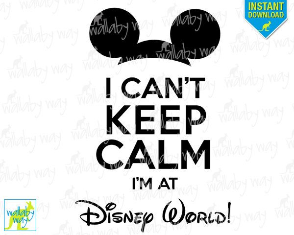 I Can't Keep Calm I'm at Disney World! Printable Iron On Transfer or Use as Clip Art - DIY Disney Shirts Mickey Ears Keep Calm Disney by TheWallabyWay on Etsy