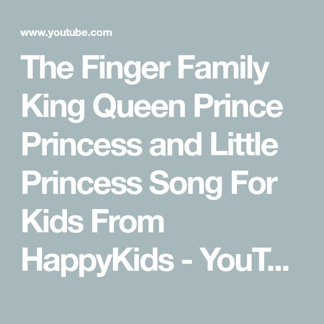 The Finger Family King Queen  Prince Princess and Little Princess Song For Kids From HappyKids - YouTube