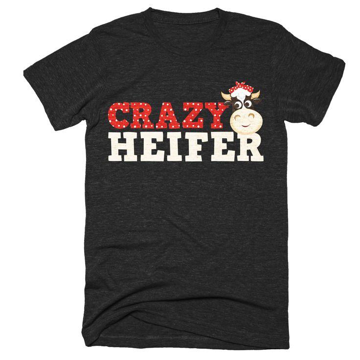 Crazy Heifer Tshirt | Cow Shirt | Farm Shirt | Heifer Shirt | Ranch Shirt | Farmer Country Cow's Tshirt Women Gift