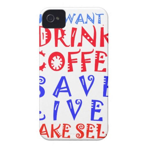 I Just want to #drink #coffee #awesome, #unique, #trend #setter #Cool #iPhone4 #electronic #Cases #colors #Retro #Hakuna #matata #Tradition #Lovely #Text #latest #gifts #Made by #Zazzle #Home #Designed #by #Achempong