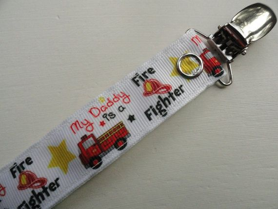 My Daddy is a Fire Fighter Pacifier Clip                              …