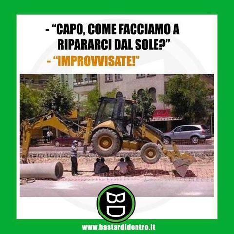 L'improvvisazione non sempre è la soluzione migliore! Tagga i tuoi amici e #condividi #bastardidentro #ruspa #ombra… www.bastardidentro.it