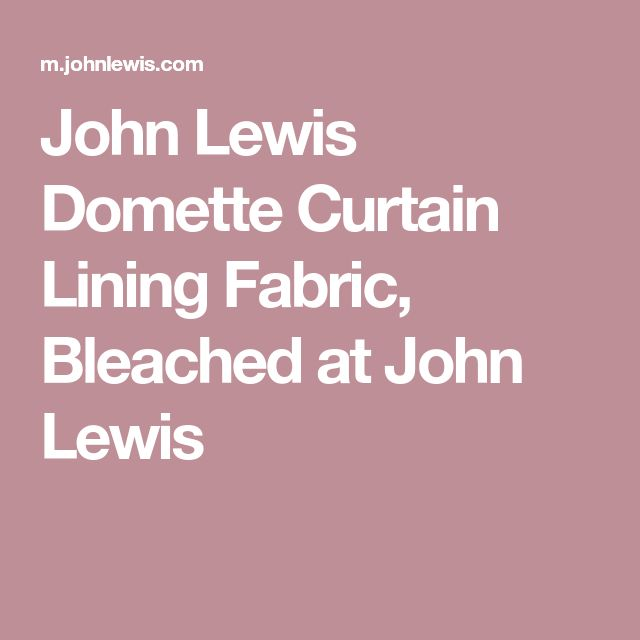 John Lewis Domette Curtain Lining Fabric, Bleached at John Lewis