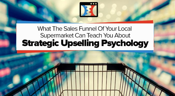 What The Sales Funnel Of Your Local Supermarket Can Teach You About Strategic…