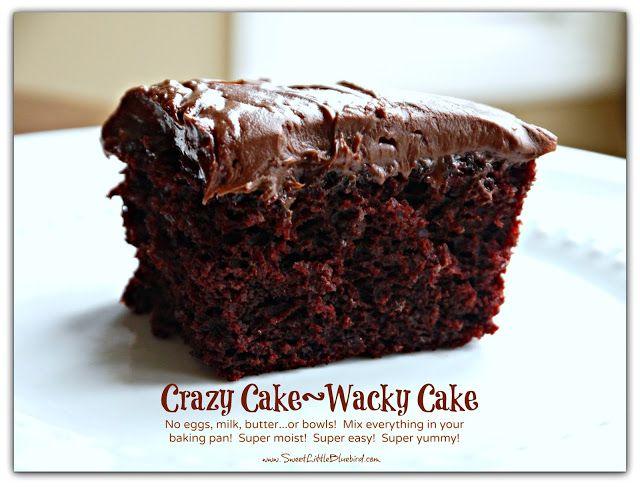 CRAZY CAKE, also known as Wacky Cake - No Eggs, Milk, Butter,Bowls or Mixers!!!  Crazy Moist & Good!!! http://www.sweetlittlebluebird.com/2013/03/tried-true-tuesday-crazy-cake-no-eggs.html