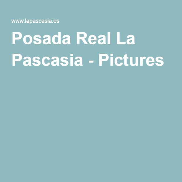 Posada Real La Pascasia - Pictures