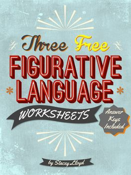 3 {{FREEBIE}}  Figurative Language Worksheets. Subjects: English Language Arts Grade Levels: 7th, 8th, 9th, 10th Resource Types : Worksheets