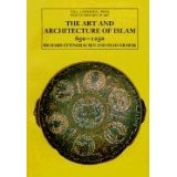 The History of art and architecture of Islam from the years 650-1250