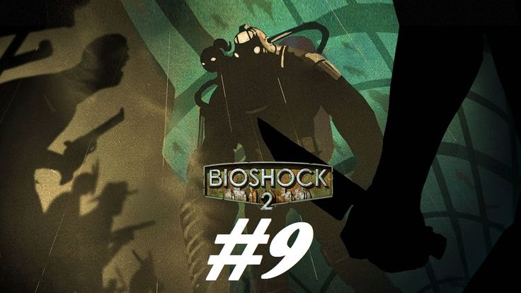 BioShock 2 - Don't give up! [Part 9]